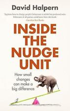Inside the Nudge Unit : How Small Changes Can Make a Big Difference by David...