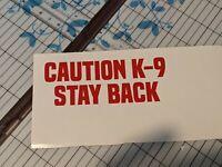 CAUTION K-9 STAY BACK  Vinyl Decal Window Sticker 2.0