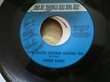 HERBIE SMITH SIGNED 45 ON SINCERE SWEET BABYS LOVE /TOO MUCH CRYING GOING ON