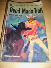 DEAD MAN'S TRAIL BY PHILIP KETCHUM (PAPERBACK 1957) POPULAR