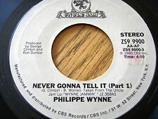 "PHILIPPE WYNNE - NEVER GONNA TELL IT  7"" VINYL"