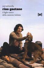 RINO GAETANO Il figlio unico della canzone italiana Selvetella 1°ediz. BIZZARRO!