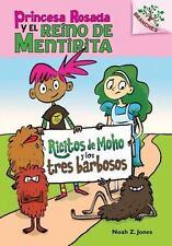 Princesa Rosada y el Reino de Mentirita #1: Ricitos de Moho y los tres barbosos