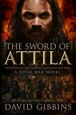 The Sword of Attila: A Total War Novel (Total War Rome) Gibbins, David Paperbac