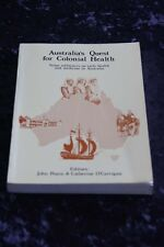 Australia's Quest for Colonial Health influences on early health & medicine