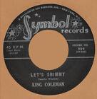 R B REPRO: KING COLEMAN - Let's Shimmy/Short'Nin' Bread SYMBOL - HEAR IT