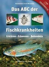 Das ABC der Fischkrankheiten von Thomas Weismann, Oliver Hochwartner und Elisabeth Licek (2008, Gebundene Ausgabe)