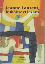 COLLECTIF / DENIZOT-FOULQUIER - Marion Jeanne Laurent, le théâtre et les arts