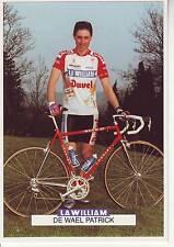 CYCLISME carte cycliste DE WAEL PATRICK équipe LA WILLIAM - DUVEL 1993
