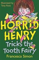Horrid Henry Tricks the Tooth Fairy, Simon, Francesca , Acceptable, FAST Deliver