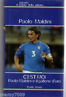 LIBRO=PAOLO MALDINI C'est moi=Paolo Maldini e il pallone d'oro=Paolo Rossi=