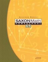 Saxon Math 6/5 Solutions Manual by Stephen Hake