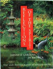REFLECTIONS OF THE SPIRIT:  JAPANESE GARDENS IN AMERICA - MAGGIE OSTER