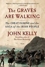 The Graves Are Walking: The Great Famine and the Saga of the Irish People by Ke