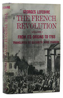 Georges Lefebvre FRENCH REVOLUTION. VOLUME I From its Origins to 1793 1st Editio