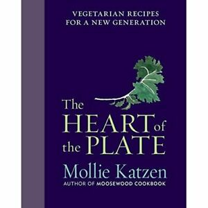 The Heart of the Plate: Vegetarian Recipes for a New Ge - HardBack NEW Mollie Ka