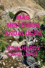 Más Misterios Andaluces : Una Colección de Historias Cortas by John Hardy...