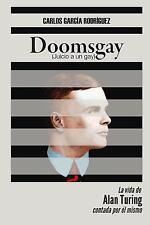 Doomsgay : Juicio a un Gay (Alan Turing) by Carlos Garcia Rodriguez (2016,...