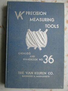 Van Keuren Co., VK Precision Measuring Tools Catalog & Handbook 36, 1955 HC