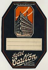 Hotel Carlton BRISBANE QLD Australia * Old Luggage Label Kofferaufkleber
