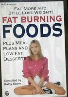 Fat Burning Foods: Eat More Still Lose Weight   Diet Guide by Kathy Stone pb