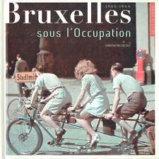 1940 - 1944: Bruxelles sous l'Occupation | Chantal Kesteloot | 2009