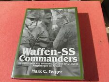 Waffen-SS Commanders vol.1 Augsberger to Kreuz Yerger Schiffer Army corps Divisi