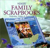 Family Scrapbooks : Yesterday, Today and Tomorrow by Deborah Cannarella and...