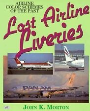 Lost Airlines Liveries Airline Color Schemes of the Past by John Morton 1996