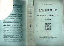 LANDEMONT L'EUROPE ET LA POLITIQUE ORIENTALE 1878-1912 SIGNE LES BALKANS TURQUIE
