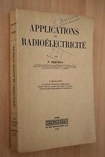 APPLICATIONS DE RADIOELECTRICITE par P. DESTRAY éd.DUNOD 1951