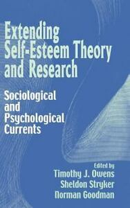 Extending Self-Esteem Theory And Research: Sociological And Psychological Cur...