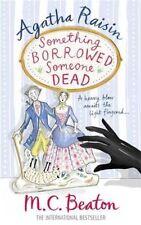Agatha Raisin: Something Borrowed, Someone Dead by M. C. Beaton a Paperback 2014