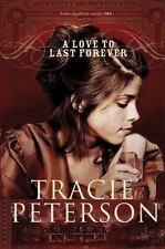 A Love to Last Forever No. 2 by Tracie Peterson (2009, Paperback)