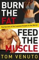 Burn The Fat Feed The Muscle by Tom Venuto NEW