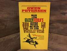The Greenhorn's Guide to the Woolly West by Petersen, Gwen