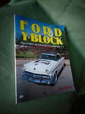 The Ford Y-Block : How to Repair and Rebuild the 1954-62 Ford OHV V-8 by J. C. E