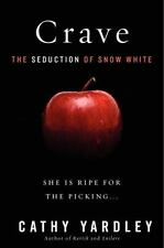 Crave : The Seduction of Snow White by Cathy Yardley (2013, Paperback)