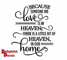 BECAUSE SOMEONE WE LOVE IS IN HEAVEN HOME VINYL STICKER DECAL DIY Wedding RIBBA