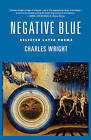 NEW Negative Blue: Selected Later Poems by Charles Wright