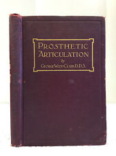 PROSTHETIC ARTICULATION George Wood Clapp 1914 1st ed., dentistry, dentists
