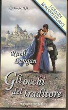 GLI OCCHI DEL TRADITORE - RUTH LANGAN   I Grandi Romanzi Storici
