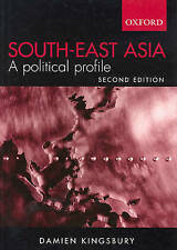 NEW South-East Asia: A Political Profile by Damien Kingsbury
