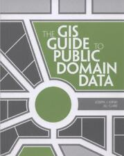 The GIS Guide to Public Domain Data by Jill Clark and Joseph J. Kerski (2012,...