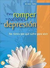 Para romper los patrones de la depresion: No tienes por que sufrir-ExLibrary