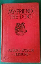 Antique Book 1926 MY FRIEND THE DOG BY ALBERT PAYSON TERHUNE Illustrated