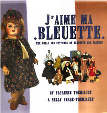 J'Aime JAime Ma Bleuette, The Dolls and Costumes of Bleuette and Friends