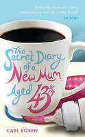 The Secret Diary of a New Mum (aged 43 1/4) by Rosen, Cari (Paperback book, 2011