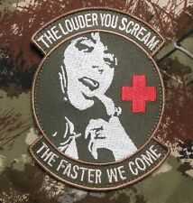 THE LOUDER YOU SCREAM ARMY MEDIC MILSPEC FOREST VELCRO® BRAND FASTENER PATCH