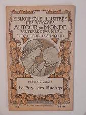 GARCIN LE PAYS DES MUONGS VIETNAM BIBLIOTHEQUE ILLUS DES VOYAGES AUTOUR DU MONDE